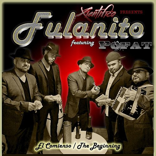El Comienso (The Beginning) [Xientifico Presents] by Fulanito