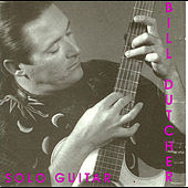 Solo Guitar by Bill Dutcher