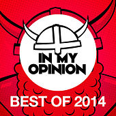 In My Opinion - Best of 2014 by Various Artists
