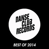Danse Club Records - Best of 2014 by Various Artists