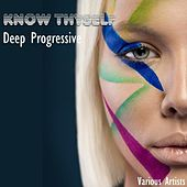 Know Thyself Deep Progressive by Various Artists