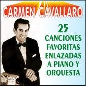 25 Canciones Favoritas Enlazadas a Piano y Orquesta by Carmen Cavallaro