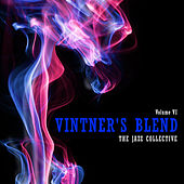 Vintner's Blend: The Jazz Collective, Vol. 6 by Various Artists