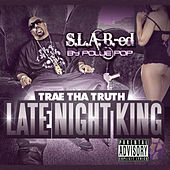 Late Night King by Trae