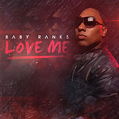 Love Me by Baby Ranks