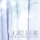 Home Sound Collection: A Jazz Feeling, Vol. 11 by Various Artists