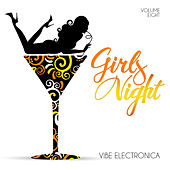 Girls' Night: Vibe Electronica, Vol. 8 by Various Artists