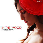 In the Mood: A Jazz Collective, Vol. 13 by Various Artists
