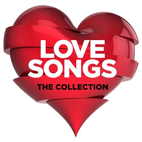 Love Songs - The Collection by Various Artists : Napster