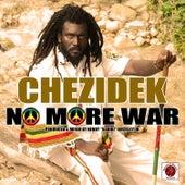 No More War by Chezidek
