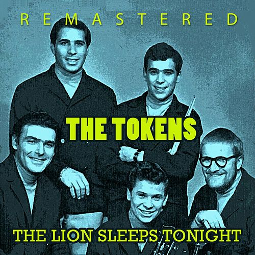 The Lions Sleeps Tonight by The Tokens