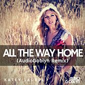 All the Way Home by Katey Laurel