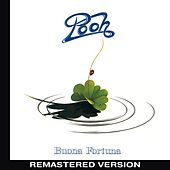 Buona fortuna (Remastered Version) by Pooh