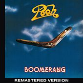 Boomerang (Remastered Version) by Pooh