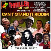 Can't Stand It Riddim by Various Artists