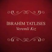 Veremli Kız by İbrahim Tatlıses