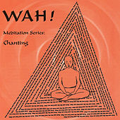 Chanting with Wah! by Wah!