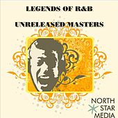 Legends of R&B - Unreleased Masters by Various Artists