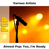 Almost Pop: Yes, I'm Ready by Studio Group