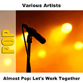 Almost Pop: Let's Work Together by Studio Group