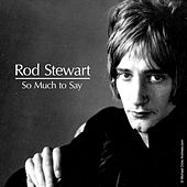 So Much To Say by Rod Stewart