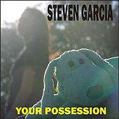 Your Possession by Steven Garcia
