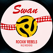 Wild Weekend by The Rockin' Rebels