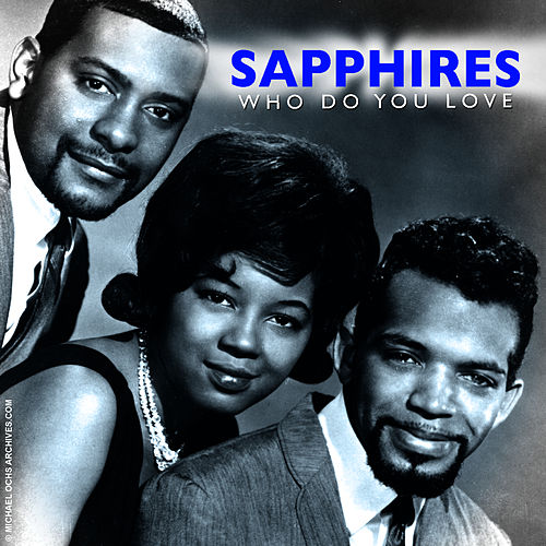 Who Do You Love by The Sapphires