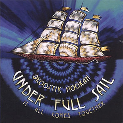 Under Full Sail - It All Comes Together by Ekoostik Hookah
