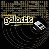 We Love 'Em Tonight: Live at Tipitina's by Galactic
