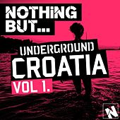 Nothing But... Underground Croatia, Vol. 1 - EP by Various Artists