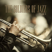The Soldiers of Jazz, Vol. 10 by Various Artists