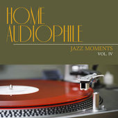 Home Audiophile: Jazz Moments, Vol. 4 by Various Artists