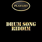 Drum Song Riddim Playlist by Various Artists