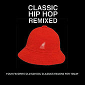 Classic Hip Hop Remixed by Various Artists