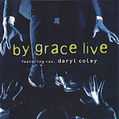By Grace Live (feat. Rev. Daryl Coley) by Various Artists