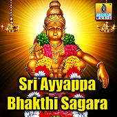 Sri Ayyappa Bhakthi Sagara by Various Artists