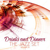 Drinks and Dinner: The Jazz Set, Vol. 20 by Various Artists