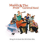 Bring Us in Good Ale Choir Mix Radio Edit by Maddy Prior