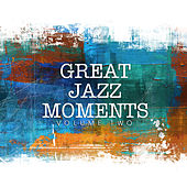 Great Jazz Moments, Vol. 2 by Various Artists