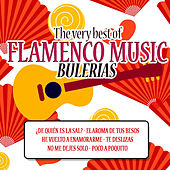 The Very Best of Flamenco Music: Bulerias by Various Artists