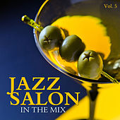 Jazz Salon: In the Mix, Vol. 5 by Various Artists