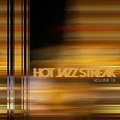 Hot Jazz Streak, Vol. 13 by Various Artists