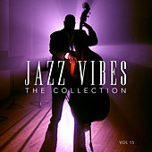 Jazz Vibes: The Collection, Vol. 15 by Various Artists