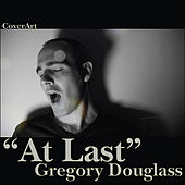 At Last by Gregory Douglass