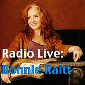 Radio Live: Bonnie Raitt (Live) von Bonnie Raitt