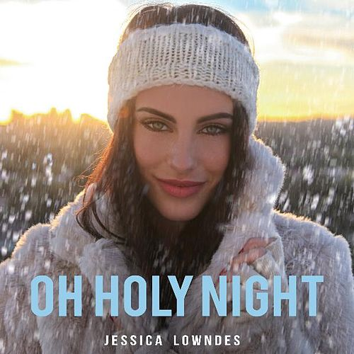 Oh Holy Night by Jessica Lowndes