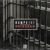 Prisoner by Bumps Inf