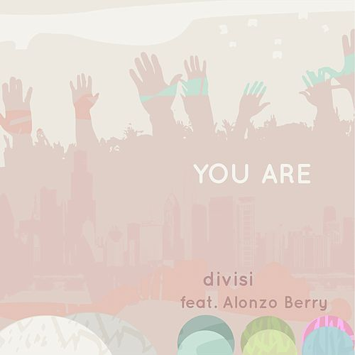 You Are by Divisi
