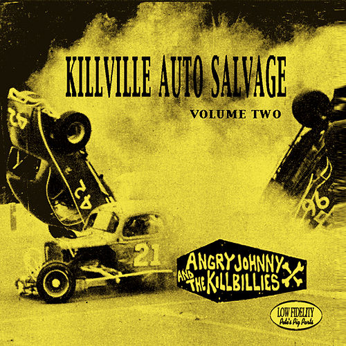 Killville Auto Salvage Volume Two by Angry Johnny and the Killbillies
